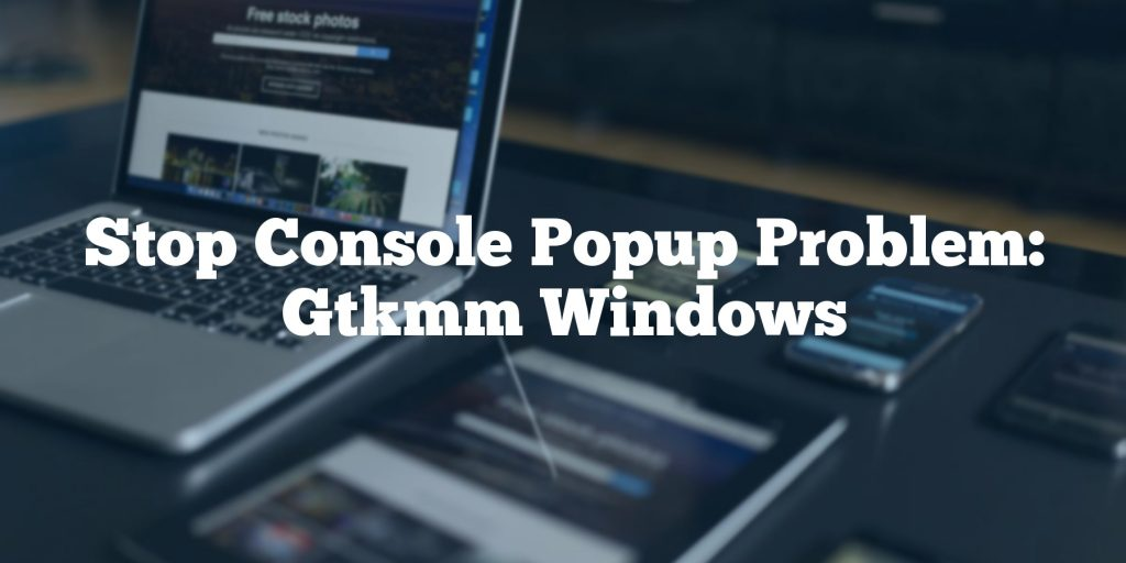Stop Console Popup Problem: Gtkmm Windows